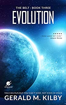 Evolution: A Science Fiction Thriller (The Belt Book 3) by [Kilby, Gerald M.]
