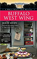 Buffalo West Wing (A White House Chef Mystery)