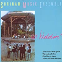 No Kiddin' by SURINAM MUSIC ENSEMBLE