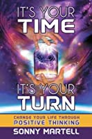 It's Your Time, It's Your Turn