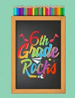 "6th Sixth Grade Rocks School Notebook: Writing Journal, College Ruled Lined Paper, Elementary School Teachers, Students, 200 Lined Pages (8.5"" x 11"")"