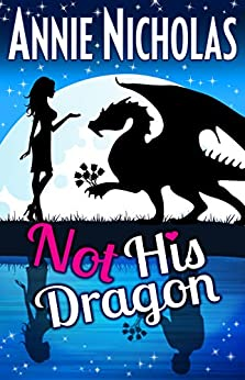 Not His Dragon (Not This Series Book 1) by [Nicholas, Annie]