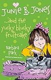 Junie B. Jones... and the Yucky Blucky Fruitcake (Junie B Jones)