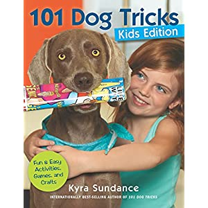 101 Dog Tricks, Kids Edition: Fun and Easy Activities, Games, and Crafts (Dog Tricks and Training) Click on image for further info.