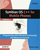 Symbian OS C++ for Mobile Phones: Programming with Extended Functionality and Advanced Features (Symbian Press)