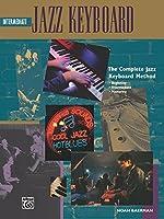 Intermediate Jazz Keyboard: The Complete Jazz Keyboard Method