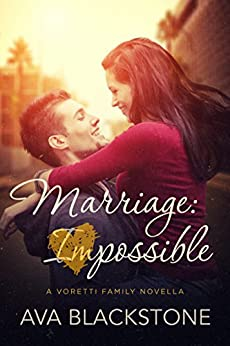 Marriage: Impossible (Voretti Family Book 1) by [Blackstone, Ava]