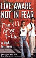 Live Aware, Not in Fear: The 411 After 9-11
