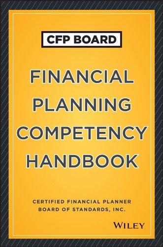 Download CFP Board Financial Planning Competency Handbook (Wiley Finance) 1118470125