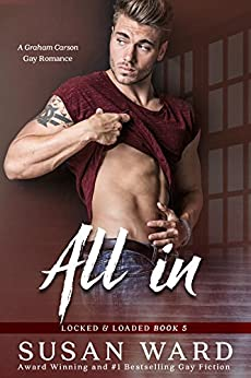 All In: Graham Carson 3 (Locked & Loaded Series Book 5) by [Ward, Susan]