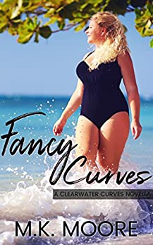 Fancy Curves: A BBW Romance (Clearwater Curves Book 2) by [Moore, M.K.]