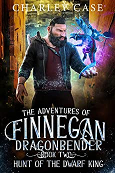 Hunt Of The Dwarf King (The Adventures of Finnegan Dragonbender Book 2) by [Case, Charley, Carr, Martha, Anderle, Michael]