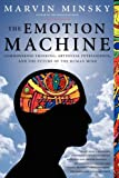 The Emotion Machine: Commonsense Thinking, Artificial Intelligence, and the Future of the Human Mind (English Edition)