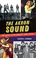 The Akron Sound: The Heyday of the Midwest's Punk Capital