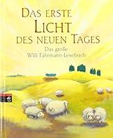 Das erste Licht des neuen Tages: Das grosse Willi-Faehrmann-Lesebuch