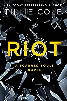 Riot (Scarred Souls Book 4) by [Cole, Tillie]