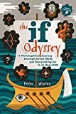 The If Odyssey: A Philosophical Journey Through Greek Myth and Storytelling for 8-16-Year-Olds
