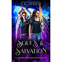 Souls & Salvation: The Vampire and Angel Wars Book 3