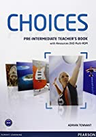 Choices: Pre-intermediate Teacher's Book with Resourse DVD Multi-ROM