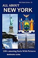 ALL ABOUT NEW YORK: 100+ AMAZING FACTS WITH PICTURES (kid's Book series)