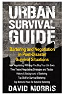 Urban Survival Guide Bartering And Negotiating In Post-Disaster Survival Situation [並行輸入品]