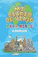 Mi Diario De Viaje Para Niños Amman: 6x9 Diario de viaje para niños I Libreta para completar y colorear I Regalo perfecto para niños para tus vacaciones en Amman