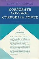 Corporate Control, Corporate Power: A Twentieth Century Fund Study