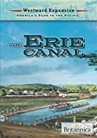 The Erie Canal (Westward Expansion: America's Push to the Pacific)