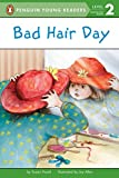 Bad Hair Day (Penguin Young Readers, Level 2)