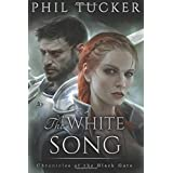 The White Song (The Chronicles of the Black Gate) (Volume 5)