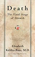 Death: The Final Stage of Growth by Elisabeth Kubler-Ross(1997-06-09)