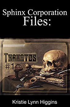 Thanatos #1: Sphinx Corporation Files (Shades of Gray Flash Fiction Science Fiction Action Adventure Mystery Series Book 12) by [Higgins, Kristie Lynn]