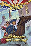 The Redcoats Are Coming!: 13 (AIO Imagination Station Books)