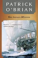 The Ionian Mission (Aubrey Maturin Series)