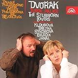 ドヴォルザーク:歌劇「意地っ張りな恋人どうし」