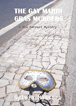 [Massara, Sylvia]のThe Gay Mardi Gras Murders: A Mia Ferrari Mystery (English Edition)