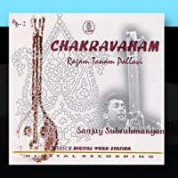 Chakravaham - Ragam Tanam Pallavi