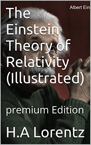Download The Einstein Theory of Relativity (Illustrated): premium Edition (English Edition) B01FPLYEPK