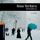 New Yorkers - Short Stories: 700 Headwords (Oxford Bookworms ELT)