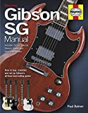 Gibson SG Manual - Includes Junior, Special, Melody Maker and Epiphone models: How to buy, maintain and set up Gibson's (Haynes Manual/Music)