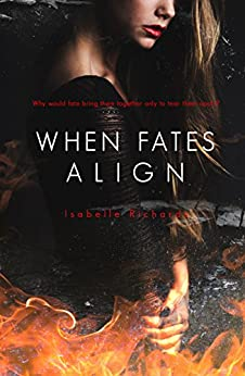 When Fates Align (When Fates Collide Series Book 3) by [Richards, Isabelle]