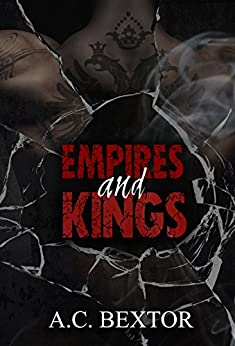 Empires and Kings (A Mafia Duet Book 1) by [Bextor, A.C.]