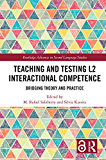 Teaching and Testing L2 Interactional Competence: Bridging Theory and Practice (Routledge Advances in Second Language Studies) (English Edition)