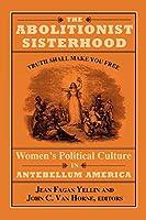The Abolitionist Sisterhood: Women's Political Culture in Antebellum America (Cornell Paperbacks)