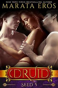Seed (#5): A Dark Alpha MFM Vampire Paranormal Menage Romance (The Druid Series) by [Eros, Marata]