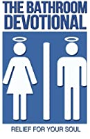 The Bathroom Devotional: Relief for Your Soul