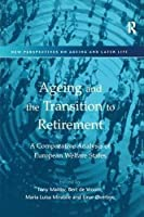Ageing and the Transition to Retirement: A Comparative Analysis of European Welfare States (New Perspectives on Ageing and Later Life) [並行輸入品]