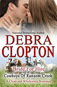 Bride for Hire: Clean and Wholesome Romance (Cowboys of Ransom Creek  Book 2) by [Clopton, Debra]
