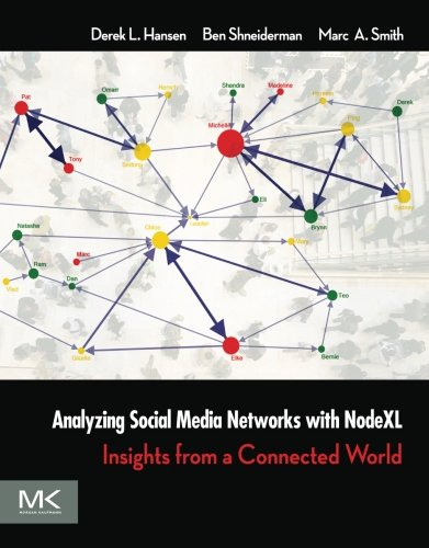 Download Analyzing Social Media Networks with NodeXL: Insights from a Connected World 0123822297