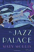The Jazz Palace: A Novel